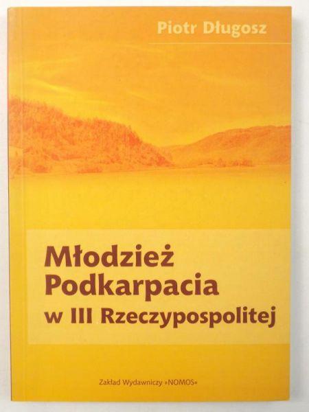 Długosz Piotr - Młodzież Podkarpacia w III Rzeczypospolitej