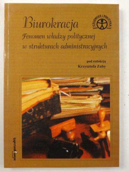 Biurokracja. - Fenomen władzy politycznej w strukturach administracyjnych