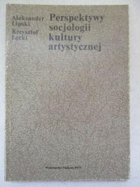 Lipski Aleksander,   - Perspektywy socjologii kultury artystycznej