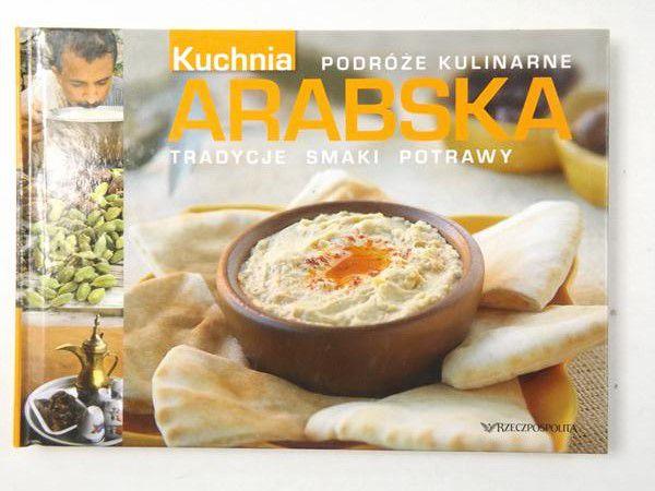 Podroze Kulinarne Kuchnia Arabska Tradycje Smaki Potrawy 21 00