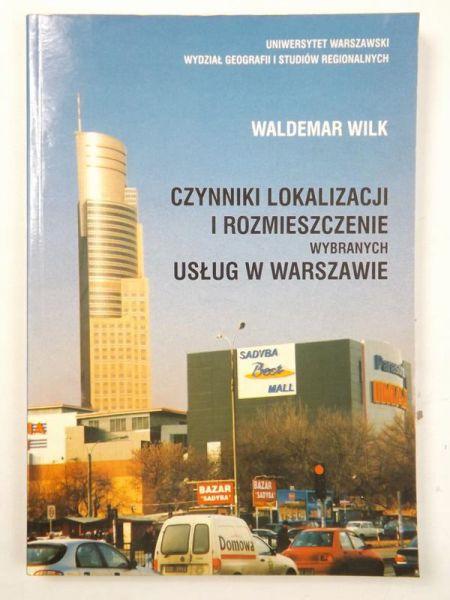 Czynniki lokalizacji i rozmieszczenie wybranych usług w Warszawie