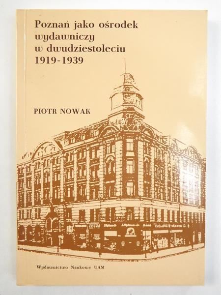 Poznań jako ośrodek wydawniczy w dwudziestoleciu 1919-1939