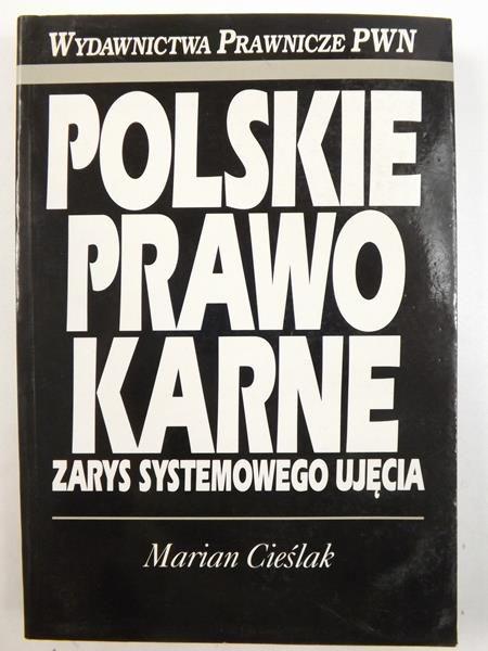 Polskie prawo karne. Zarys systemowego ujęcia