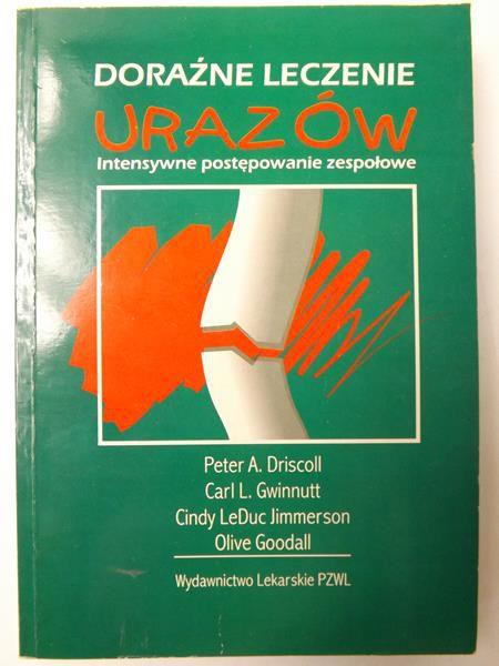 Driscoll Peter A.,    - Doraźne leczenie urazów
