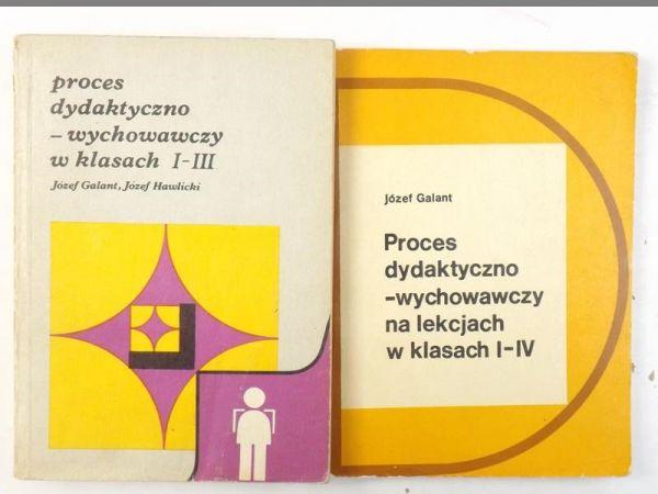 Galant Józef, Hawlicki Józef - Proces dydaktyczno-wychowawczy na lekcjach w klasach I-IV / Proces dydaktyczno-wychowawczy w klasach I-III