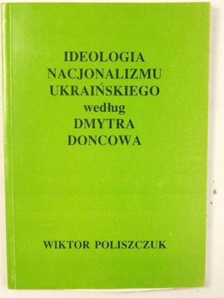 Ideologia nacjonalizmu ukraińskiego według Dymitra Domcowa