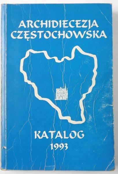 Archidiecezja Częstochowska. Katalog 1993