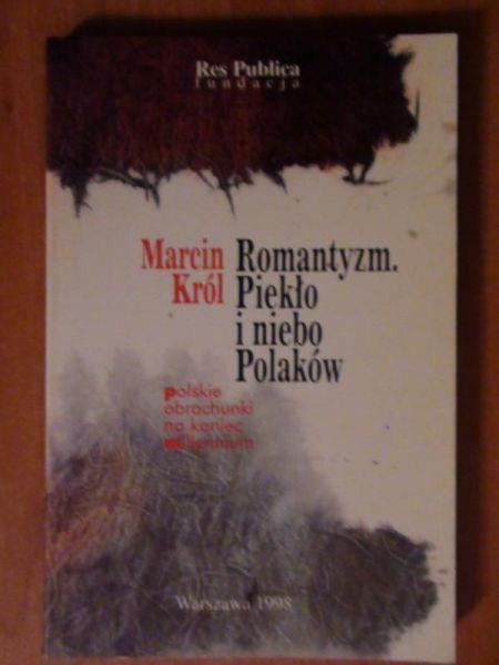 Król Marcin - Romantyzm. piekło i niebo Polaków