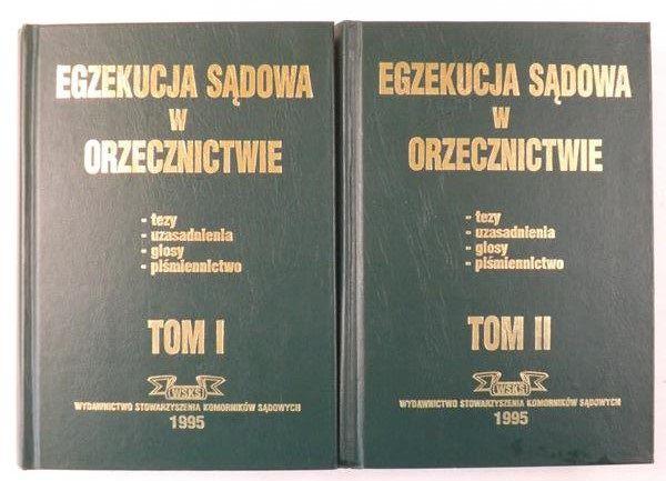 Janiszewski Dariusz - Egzekucja sądowa w orzecznictwie, Tom I - II
