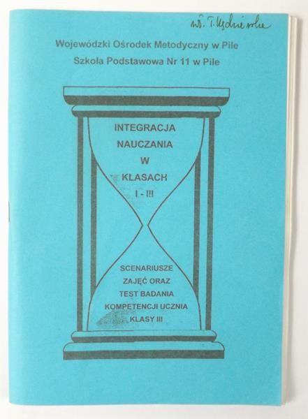 Integracja nauczania w klasach I-III. Scenariusze zajęć oraz test badania kompetencji ucznia klasy III