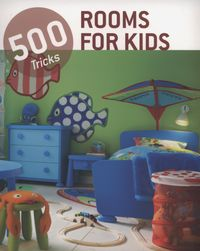 Rooms for kids 500 tricks