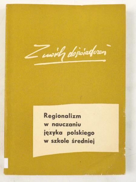 Regionalizm w nauczaniu języka polskiego w szkole średniej