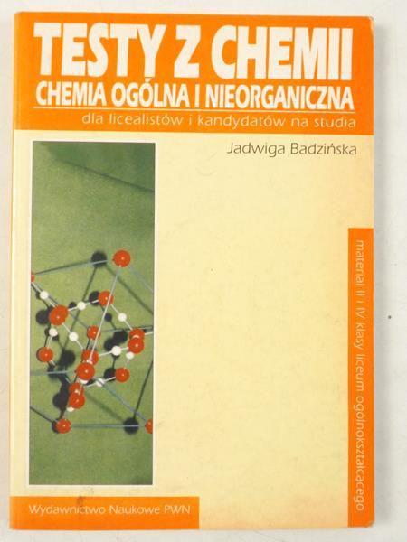 Testy z chemii. Chemia ogólna i nieorganiczna dla licealistów i kandydatów na studia