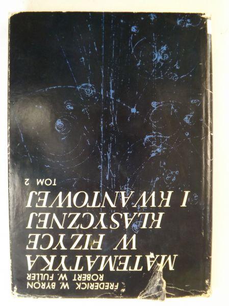 Byron F. W. / Fuller R. W. - Matematyka w fizyce klasycznej i kwantowej. Tom 2