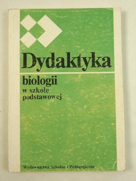 Cichy Danuta (red.) - Dydaktyka biologii  w szkole podstawowej