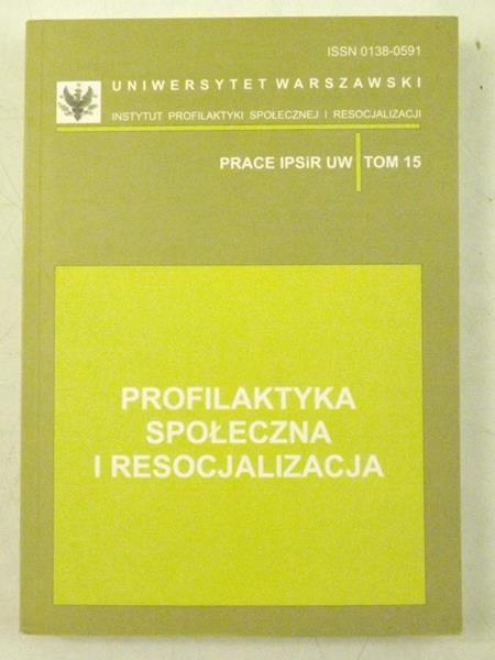 Profilaktyka społeczna i resocjalizacja, Tom XV