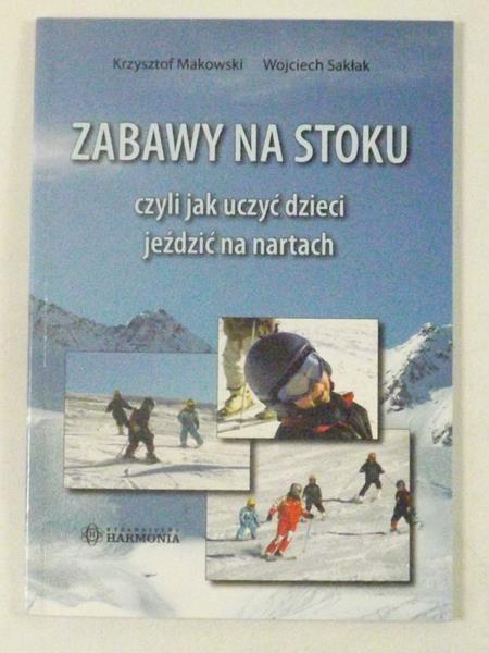 Zabawy na stoku - czyli jak uczyć dzieci jeździć na nartach