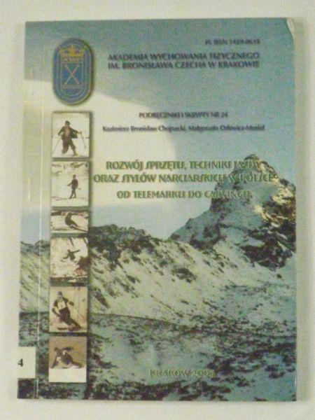 Chojnacki Kazimierz Bronisław - Rozwój sprzętu, techniki jazdy oraz stylów narciarskich w Polsce. Od telemarku do carvingu