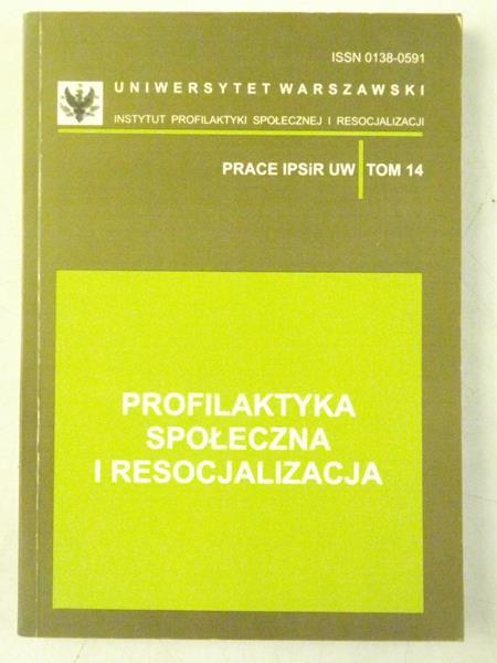 Profilaktyka społeczna i resocjalizacja, Tom 14