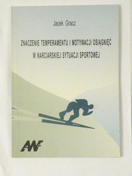 Znaczenie temperamentu i motywacji osiągnięć w narciarskiej sytuacji sportowej