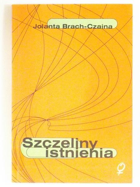 Brach-Czaina Jolanta  - Szczeliny istnienia
