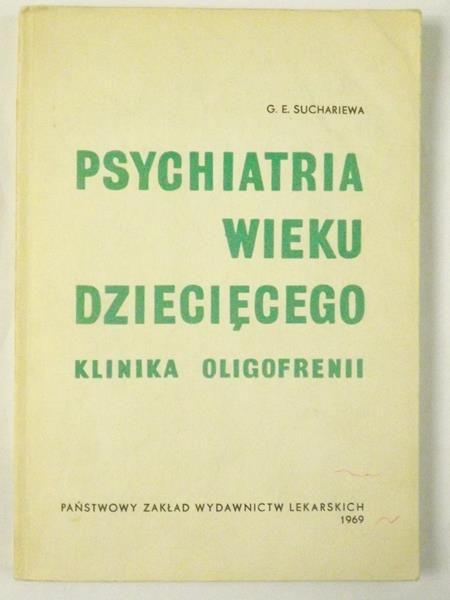 Suchariewa G.E. - Psychiatria wieku dziecięcego