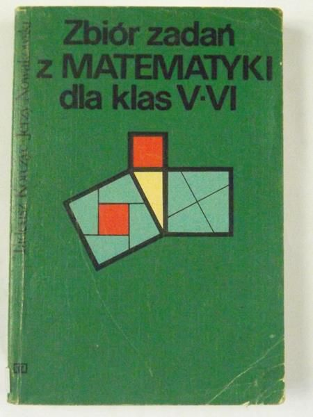 Zbiór zadań z matematyki dla klas V-VI