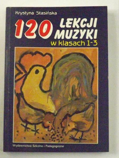 120 Lekcji muzyki w klasie 1-3