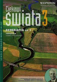 Ciekawi świata 3 Geografia Podręcznik Część 1 Zakres rozszerzony