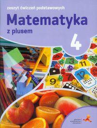 Matematyka z plusem 4 Zeszyt ćwiczeń podstawowych
