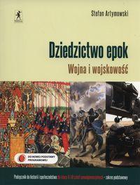 Artymowski Stefan - Dziedzictwo epok Wojna i wojskowość Podręcznik do historii i społeczeństwa Zakres podstawowy