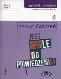 Jest tyle do powiedzenia 1 Język polski Zeszyt ćwiczeń Część 2