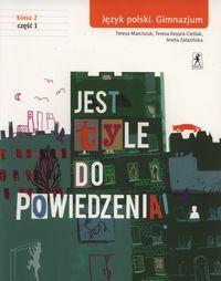 Jest tyle do powiedzenia 2 Język polski Podręcznik Część 1