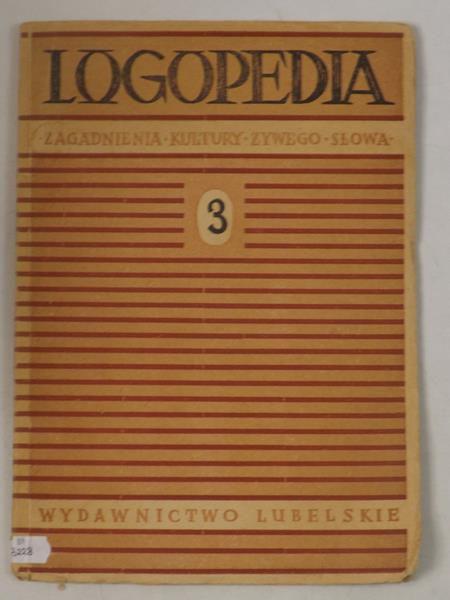 Logopedia. Zagadnienia kultury żywego słowa, Cz. III