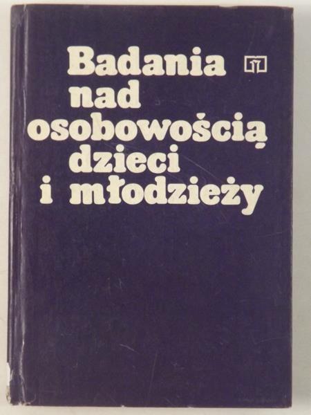Obuchowska I. (red.) - Badania nad osobowością dzieci i młodzieży
