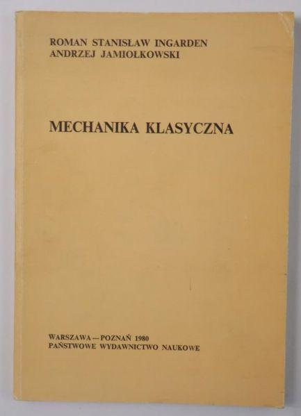 Ingarden Roman Stanisław - Mechanika klasyczna