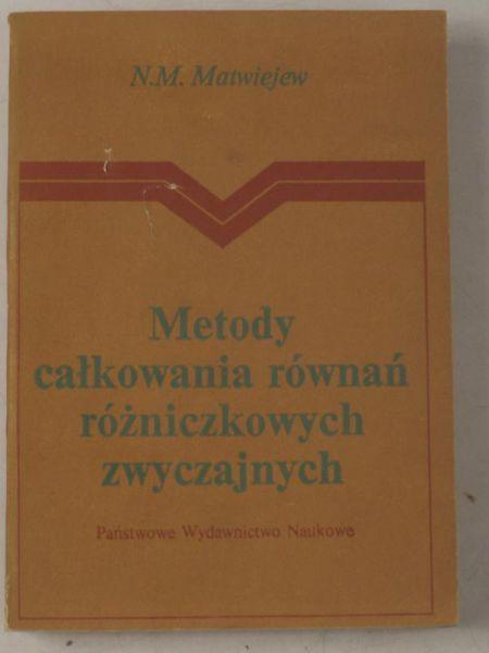 Matwiejew N. M. - Metody całkowania równań różniczkowych zwyczajnych