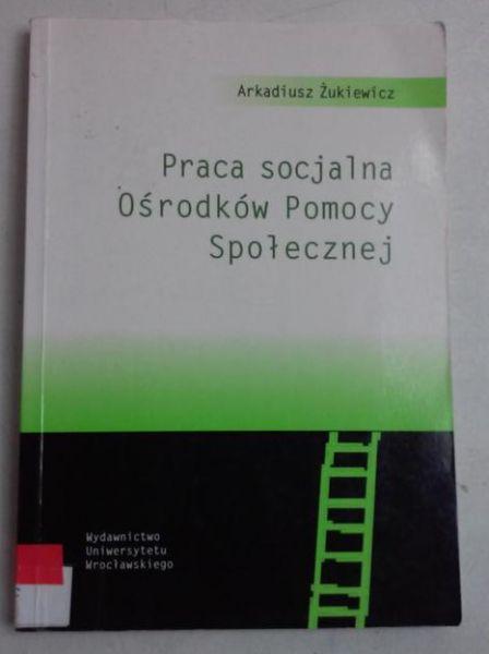 Praca socjalna Ośrodków Pomocy Społecznej