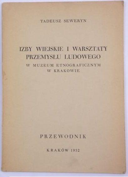 Izby wiejskie i warsztaty przemysłu ludowego w muzeum etnograficznym w Krakowie