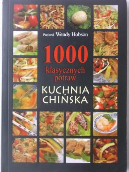 Hobson Wendy 1000 Klasycznych Potraw Kuchnia Chińska