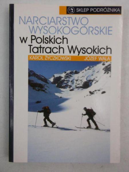 Życzkowski Karol,   - Narciarstwo wysokogórskie w Polskich Tatrach Wysokich