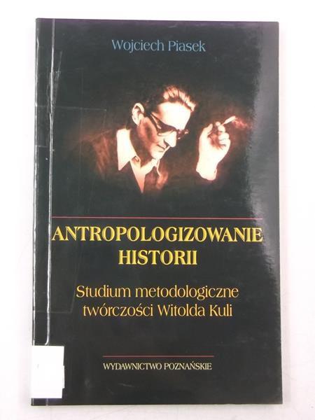 Antropologizowanie historii