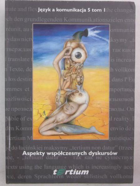 Chruszczewski Piotr (red.) - Aspekty współczesnych dyskursów