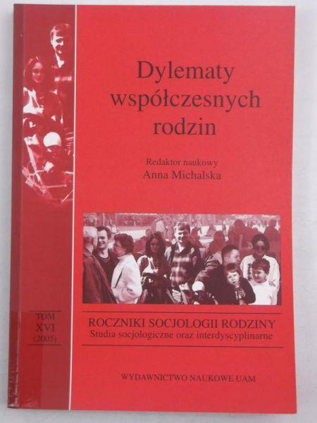 Michalska Anna (red.) - Dylematy współczesnych rodzin