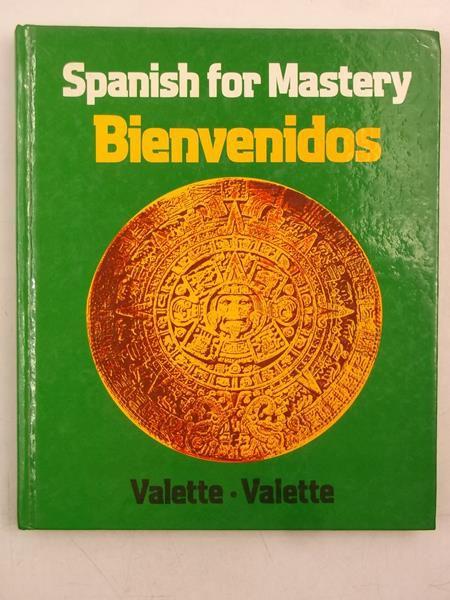 Spanish for Mastery Bienvenidos
