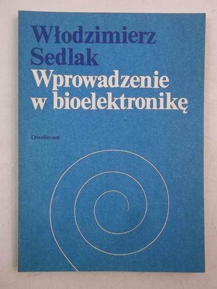 Znalezione obrazy dla zapytania Włodzimierz Sedlak Wprowadzenie w bioelektronikę