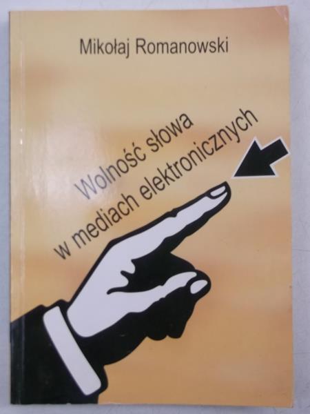 Romanowski Mikołaj - Wolność słowa w mediach elektronicznych
