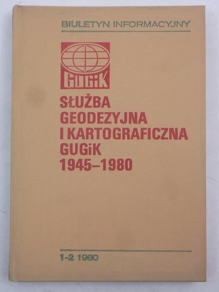 Służba geodezyjna i kartograficzna GUGiK 1945-1980