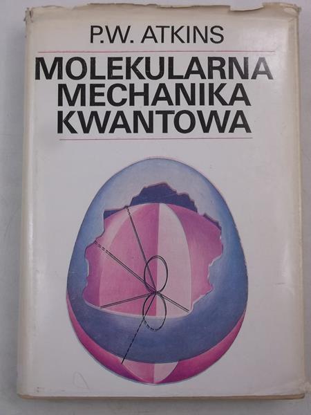 Atkins P. - Molekularna mechanika kwantowa