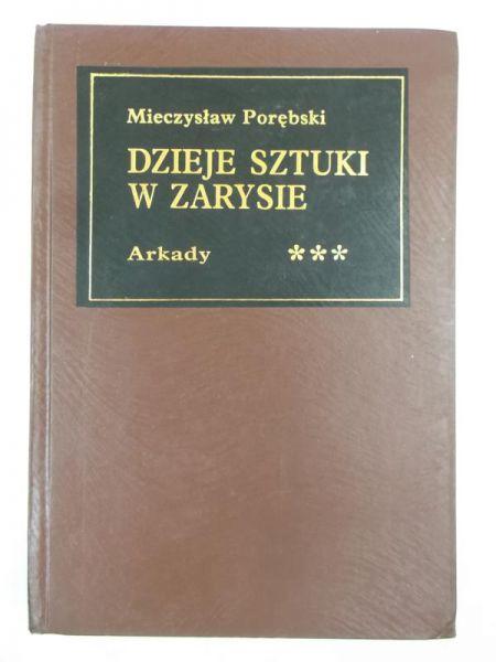 Znalezione obrazy dla zapytania Mieczysław Porębski Dzieje sztuki w zarysie Tom 3. Wiek XIX i XX